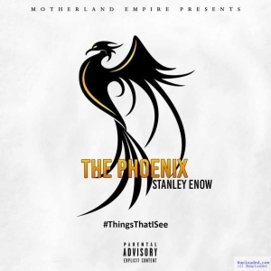 Stanley Enow - The Phoenix